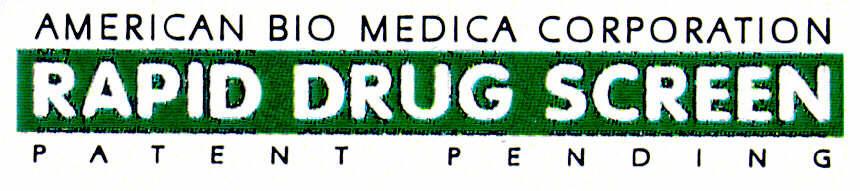 AMERICAN BIO MEDICA CORPORATION RAPID DRUG SCREEN PATENT PENDING