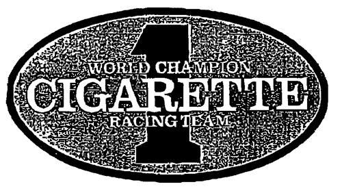 1 WORLD CHAMPION CIGARETTE RACING TEAM
