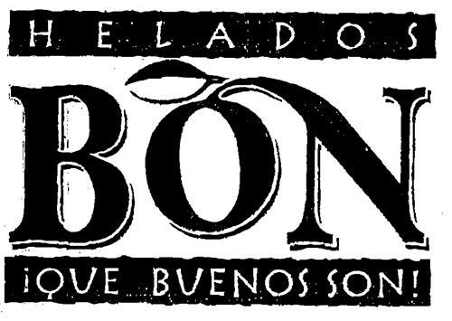HELADOS BON ¡QUE BUENOS SON!