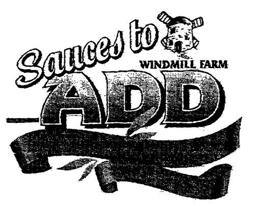 Sauces to ADD WINDMILL FARM
