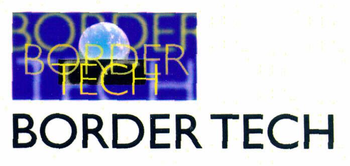 BORDER TECH BORDER TECH