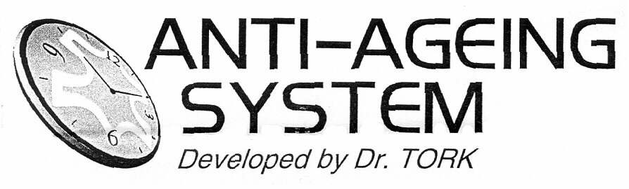 ANTI-AGEING SYSTEM Developed by Dr. TORK