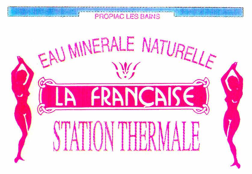 LA FRANÇAISE STATION THERMALE EAU MINERALE NATURELLE PROPIAC LES BAINS