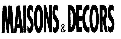 MAISONS & DECORS