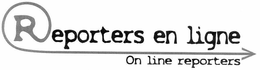 Reporters en ligne On line reporters