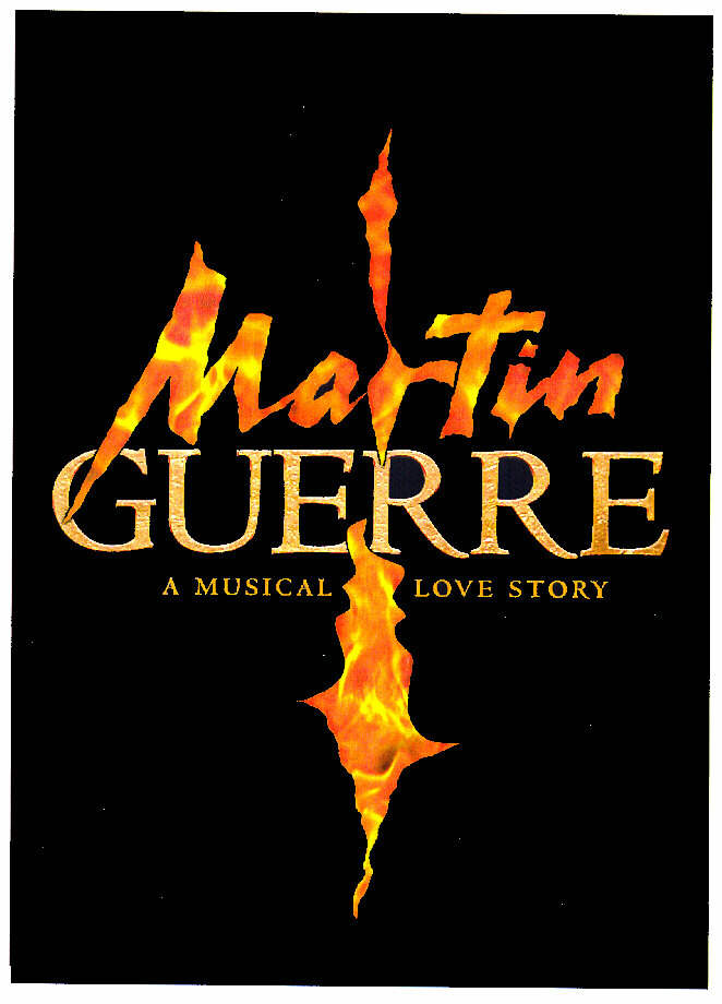 Martin GUERRE A MUSICAL LOVE STORY