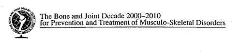 The Bone and Joint Decade 2000-2010 for Prevention and Treatment of Musculo-Skeletal Disorders
