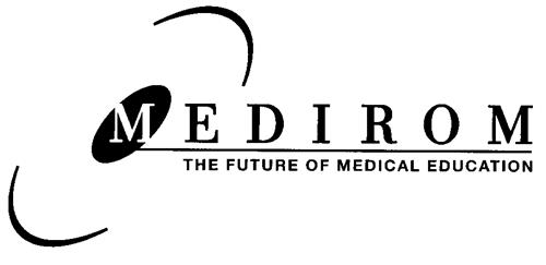 MEDIROM THE FUTURE OF MEDICAL EDUCATION