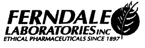 FERNDALE LABORATORIES INC ETHICAL PHARMACEUTICALS SINCE 1897