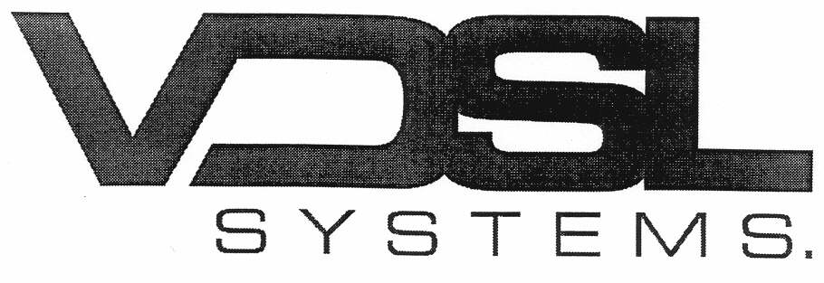 VDSL SYSTEMS.