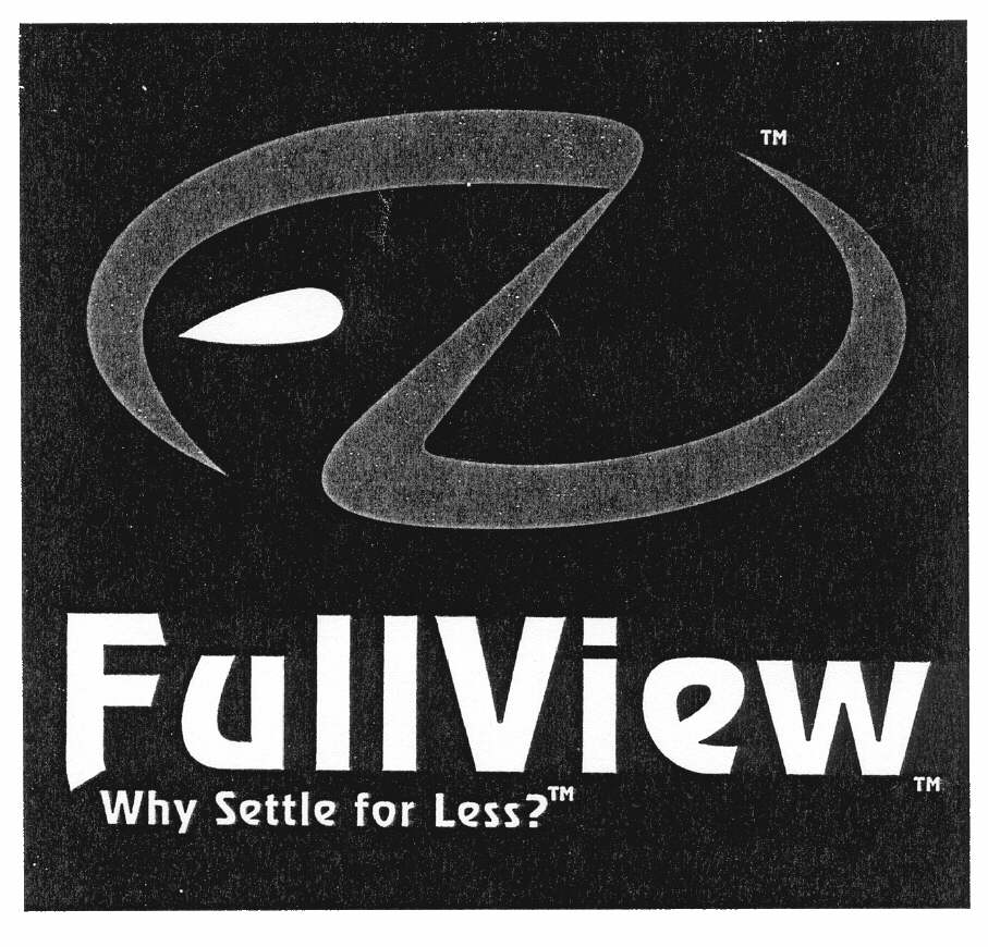 FullView Why Settle for Less?
