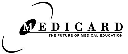 MEDICARD THE FUTURE OF MEDICAL EDUCATION
