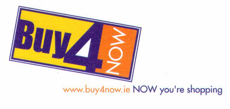 Buy4NOW www.buy 4now.ie NOW you're shopping