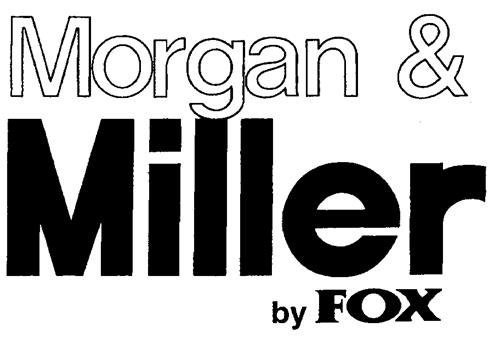 Morgan & Miller by FOX