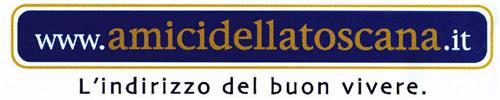www.amicidellatoscana.it L'indirizzo del buon vivere.