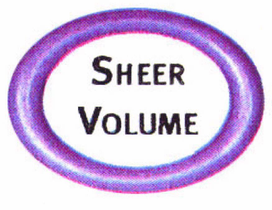 SHEER VOLUME