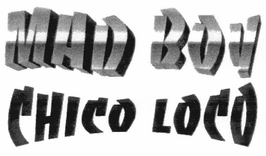 MAD BOY CHICO LOCO