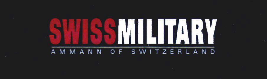 SWISS MILITARY AMMANN OF SWITZERLAND