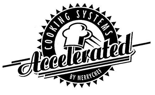 COOKING SYSTEMS ACCELERATED BY MERRYCHEF