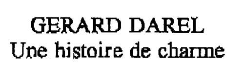 GERARD DAREL Une histoire de charme