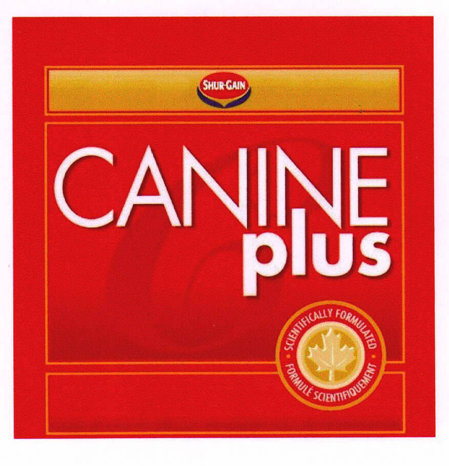 CANINE plus SHUR-GAIN SCIENTIFICALLY FORMULATED FORMULE SCIENTIFIQUEMENT