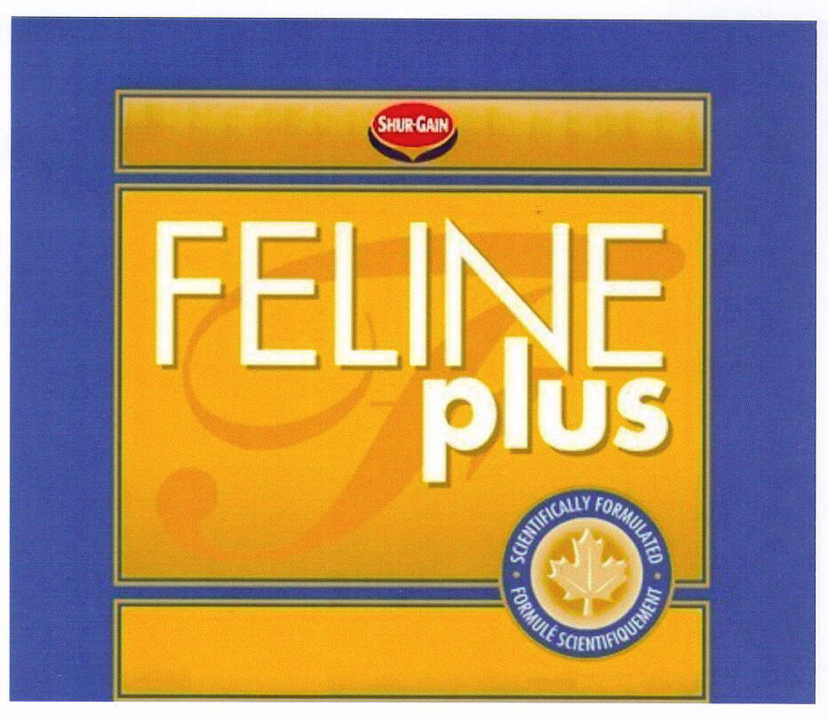FELINE plus SHUR-GAIN SCIENTIFICALLY FORMULATED FORMULE SCIENTIFIQUEMENT