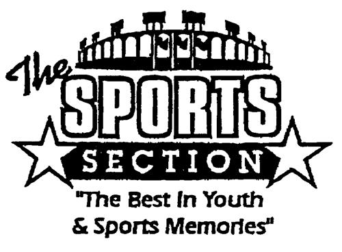 """The SPORTS SECTION """"The Best In Youth & Sports Memories"""""""