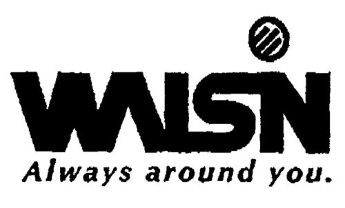 WALSIN Always around you
