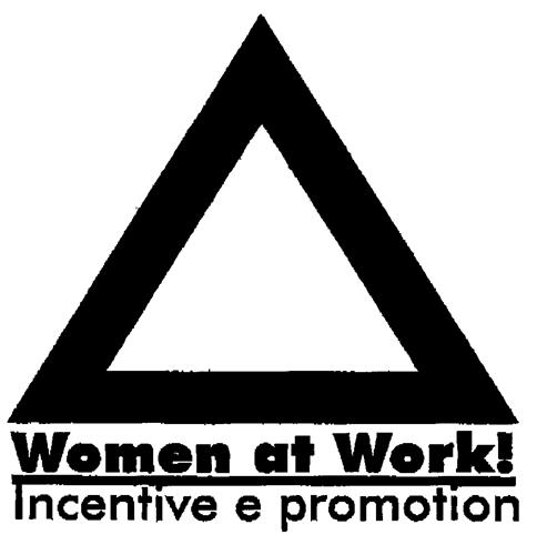 Women at Work! Incentive e promotion