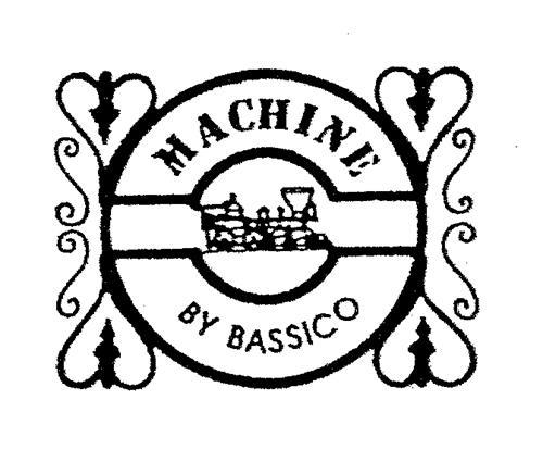 MACHINE BY BASSICO