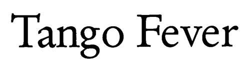 Tango Fever
