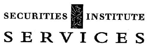 SECURITIES INSTITUTE SERVICES