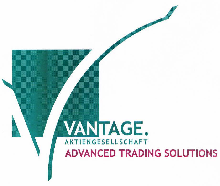 V VANTAGE. AKTIENGESELLSCHAFT ADVANCED TRADING SOLUTIONS