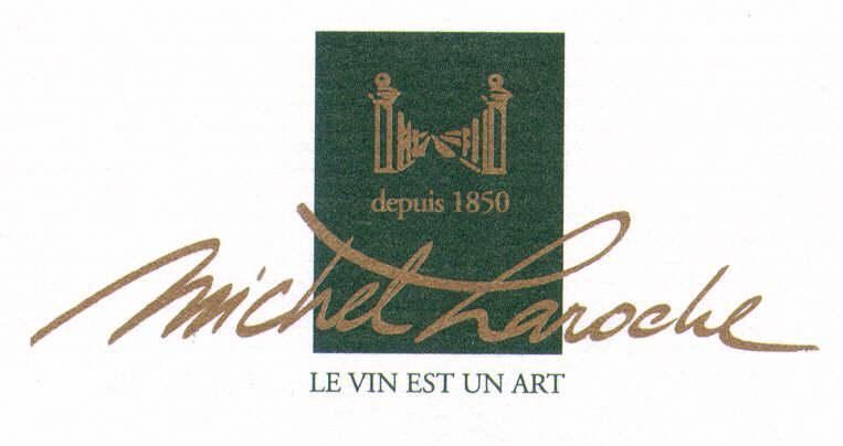 Michel Laroche depuis 1850 LE VIN EST UN ART