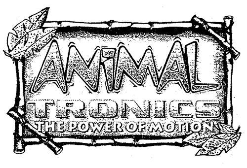 ANIMAL TRONICS THE POWER OF MOTION