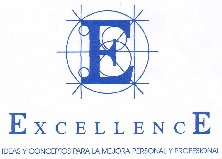 E EXCELLENCE IDEAS Y CONCEPTOS PARA LA MEJORA PERSONAL Y PROFESIONAL