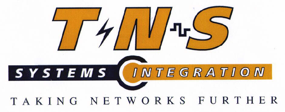T N S SYSTEMS INTEGRATION TAKING NETWORKS FURTHER
