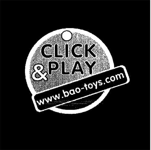 CLICK & PLAY www.bao-toys.com
