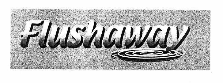 Flushaway