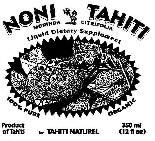 NONI TAHITI MORINDA CITRIFOLIA Liquid Dietary Supplement 100% PURE ORGANIC Product of Tahiti by TAHITI NATUREL 350 ml (12 fl oz)