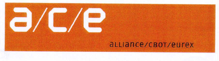 a/c/e alliance/CBOT/eurex