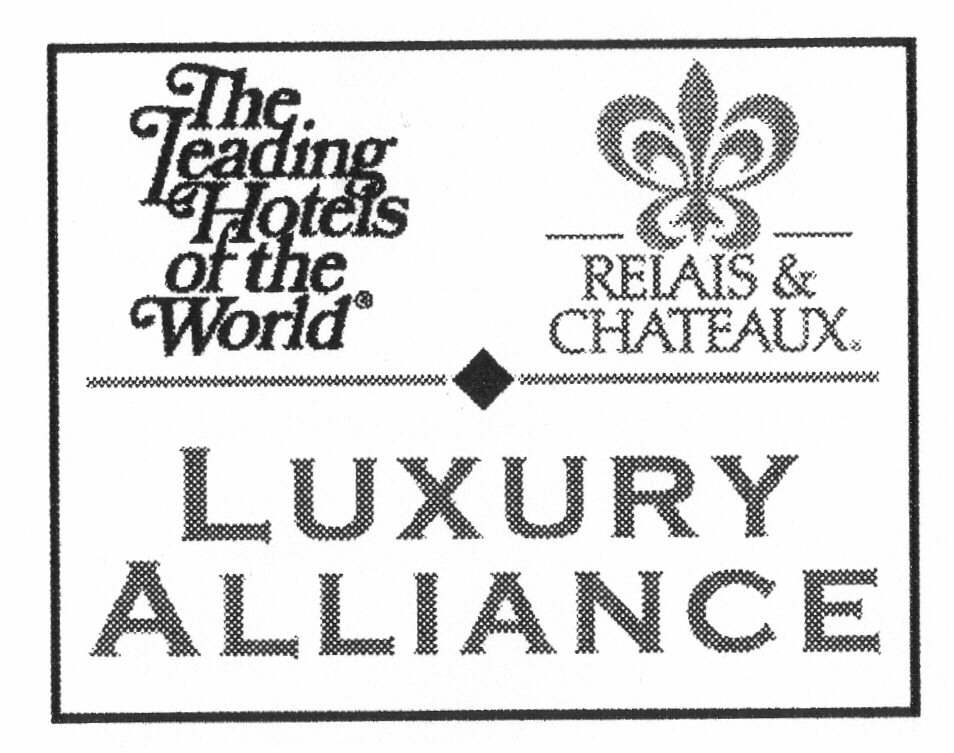 LUXURY ALLIANCE The Leading Hotels of the World RELAIS & CHATEAUX
