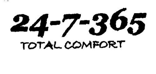 24-7-365 TOTAL COMFORT