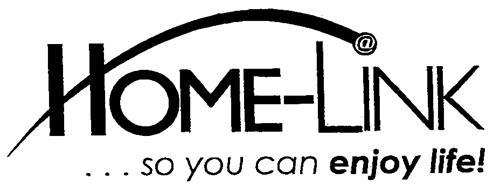 HOME-LINK... so you can enjoy life!