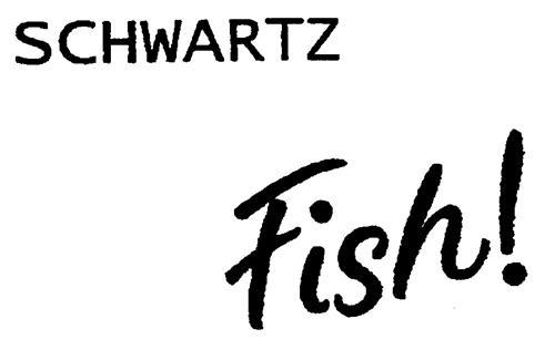 SCHWARTZ Fish!