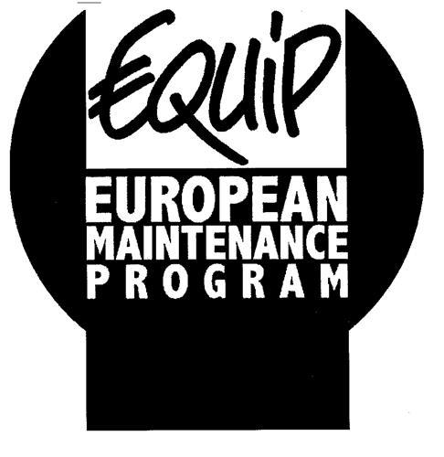 EQUIP EUROPEAN MAINTENANCE PROGRAM