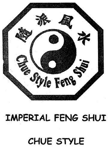 Chue Style Feng Shui IMPERIAL FENG SHUI CHUE STYLE