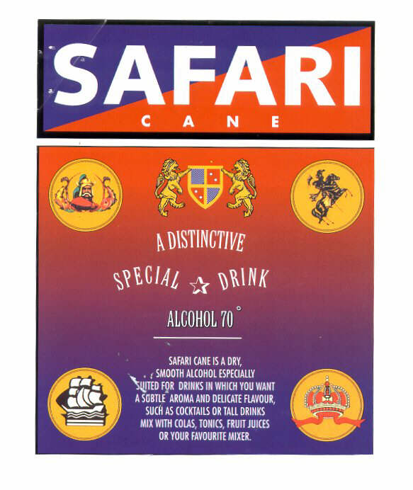 SAFARI CANE A DISTINCTIVE SPECIAL DRINK ALCOHOL 70º SAFARI CANE IS A DRY, SMOOTH ALCOHOL ESPECIALLY SUITED FOR DRINKS IN WHICH YOU WANT A SOBTLE AROMA AND DELICATE FLAVOUR, SUCH AS COCKTAILS OR TALL D