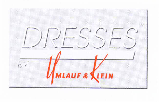 DRESSES BY UMLAUF & KLEIN