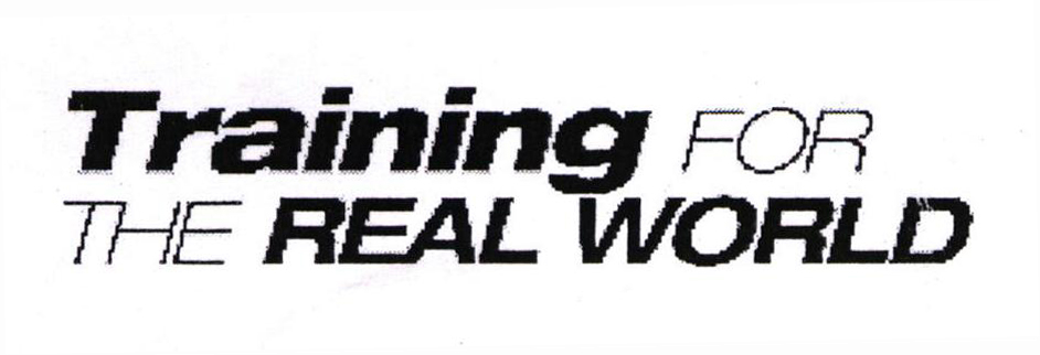 TRAINING FOR THE REAL WORLD - Reviews & Brand Information